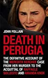 Death in Perugia: The Definitive Account of the Killing of Meredith Kercher by John Follain (2011-10-01)