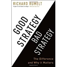 Good Strategy Bad Strategy: The Difference and Why It Matters by Rumelt, Richard (2011) Hardcover
