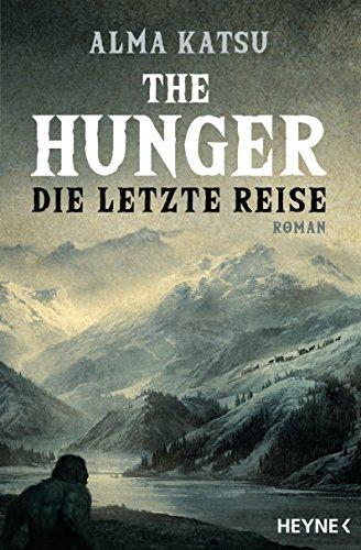 Buchseite und Rezensionen zu 'The Hunger - Die letzte Reise: Roman' von Alma Katsu