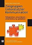 Zielgruppen Unterstützter Kommunikation: Fähigkeiten einschätzen - Unterstützung gestalten by Bärbel Weid-Goldschmidt (2013-09-30) - Bärbel Weid-Goldschmidt