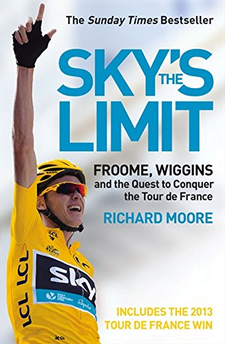 Sky's the Limit: Froome, Wiggins and the Quest to Conquer the Tour de France por Richard Moore