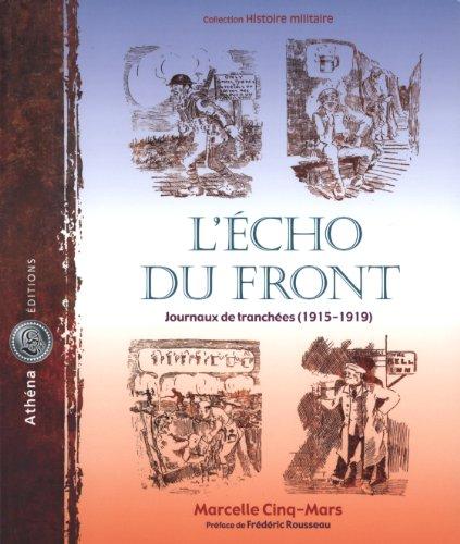 L'Echo du front : Journaux de tranchées (1915-1919) par Marcelle Cinq-Mars