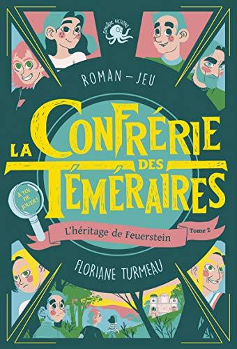 La Confrérie des Téméraires - Tome 2 L'héritage de Feuerstein (2) par Floriane TURMEAU