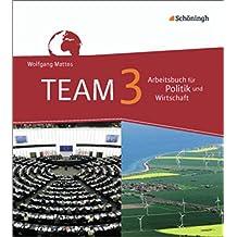 TEAM - Arbeitsbücher für Politik und Wirtschaft - Ausgabe für Gesamtschulen in Nordrhein-Westfalen: Band 3 (9./10. Schuljahr)