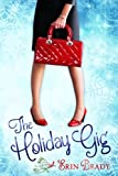 The Holiday Gig by Erin Brady
