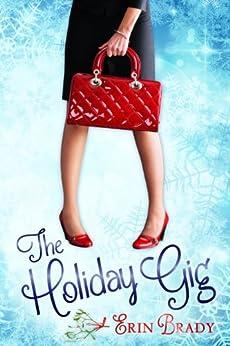 The Holiday Gig (English Edition) par [Brady, Erin]