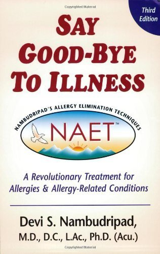 Say Good-Bye to Illness (3rd Edition) by Devi S. Nambudripad (2002) Paperback
