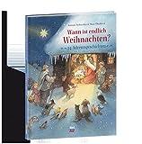 Wann ist endlich Weihnachten? - Antonie Schneider