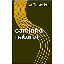 caminho natural (Portuguese Edition)