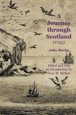 [A Journey Through Scotland (1723)] (By: John Macky) [published: August, 2014]