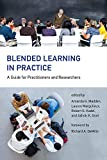 Blended Learning in Practice: A Guide for Practitioners and Researchers (The MIT Press) (English Edition)