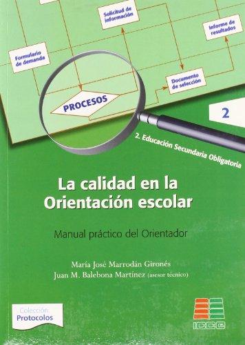 La calidad en la orientación escolar 2: manual práctico del orientador (ESO) (Protocolos) por María José Marrodán Gironés
