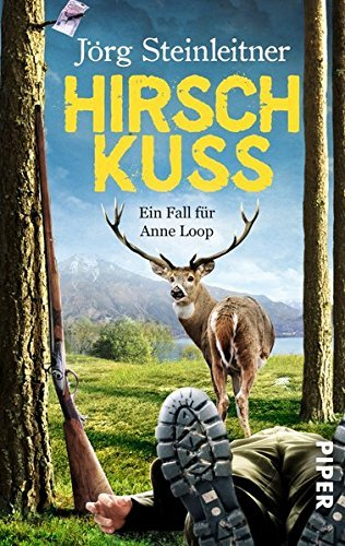Hirschkuss: Ein Fall f??r Anne Loop by J??rg Steinleitner (2014-02-17)