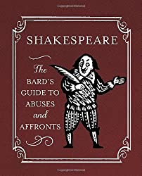 Shakespeare: The Bard's Guide to Abuses and Affronts (In One Sitting/Minature Edns) by Running Press (2014-03-05)