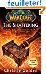 World of Warcraft: The Shattering: Ca...
