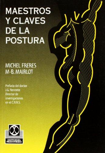 Maestros y Claves de La Postura (Medicina) por Michel Freres