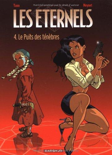 Eternels (Les) - tome 4 - Puits des Ténèbres (Le)