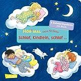 Hör mal (Soundbuch): Verse für Kleine: Schlaf, Kindlein, schlaf ... - ab 18 Monaten: und andere Gutenachtlieder und Gutenachtreime mit Musik und Anleitungen