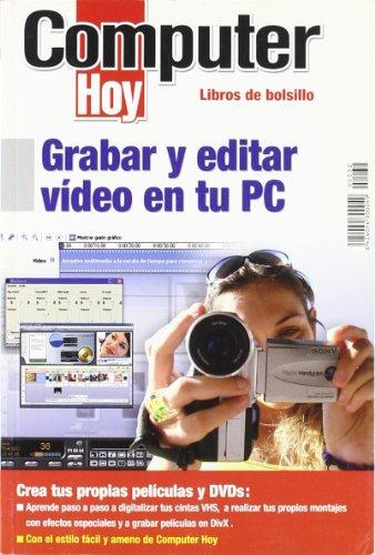 Grabar Y Editar Video En Tu Pec C por Aa.Vv.