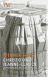 Christo und Jeanne-Claude: Grenzverlegung der Utopie