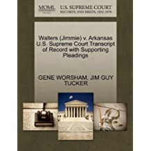 Walters (Jimmie) v. Arkansas U.S. Supreme Court Transcript of Record with Supporting Pleadings