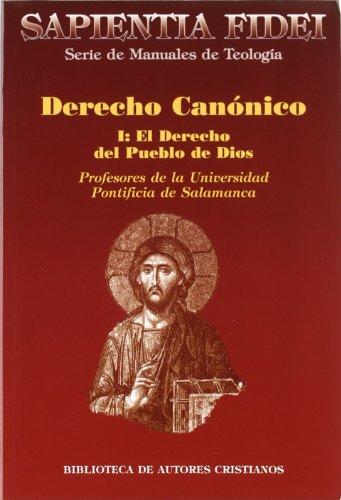 Derecho canónico. I: El derecho del Pueblo de Dios: 1 (SAPIENTIA FIDEI)