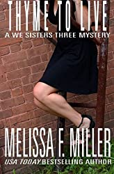Thyme to Live (We Sisters Three Mystery) (Volume 3) by Melissa F. Miller (2016-04-21)