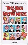 Tikis Buch der frommen Witze. Und zwar 286 Stück - Werner Küstenmacher