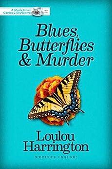 Blues, Butterflies & Murder (Myrtle Grove Garden Club Mystery Book 5) (English Edition) von [Harrington, Loulou]