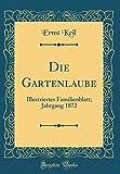 Die Gartenlaube: Illustriertes Familienblatt; Jahrgang 1872 (Classic Reprint)