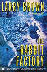 The Rabbit Factory: A Novel by Larry Brown (2004-09-07)