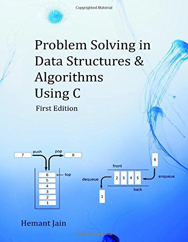 Problem Solving in Data Structures & Algorithms Using C: The Ultimate Guide to Programming Interviews