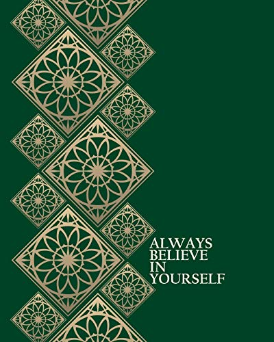 Always Believe in Yourself - Cornell Notes Notebook: Inspirational Gorgeous Green Islamic Art notebook is perfect for high school, homeschool or ... Cornell Notes Notebook, Band 1)