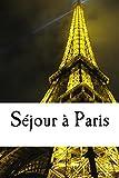 SEJOUR A PARIS (French Edition)