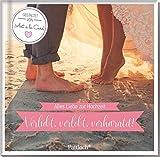 Verliebt, verlobt, verheiratet!: Alles Liebe zur Hochzeit