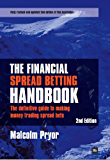 The Financial Spread Betting Handbook: The definitive guide to making money trading spread bets