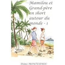 Mamilou et Grand-père en short autour du monde - 1: Bonheur en Atlantique