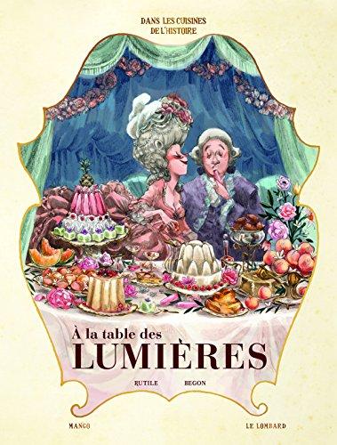 Dans les Cuisines de l'Histoir T3 a la Table des Lumieres par Poupard Maeva