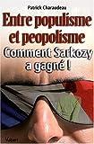 Entre populisme et peopolisme - Comment Sarkozy a gagné !