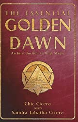 The Essential Golden Dawn: An Introduction to High Magic