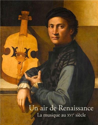 Un air de Renaissance : La musique au XVIe siècle par Muriel Barbier
