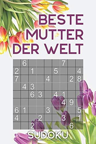 BESTE MUTTER DER WELT - Sudoku: Rätselbuch als Geschenk für die Mama zum Muttertag oder auch so | Über 300 Sudoku Rätsel | Einfach - Mittel | Reisegröße ca. DIN A5