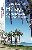 Málaga: Die Hauptstadt der Sonnenküste