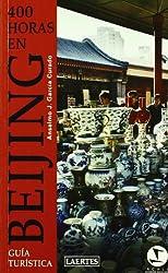 400 horas en Beijing : guía turística (Rumbo a Nan-Shan, Band 4)
