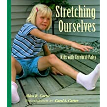 Stretching Ourselves: Kids with Cerebral Palsy by Alden R. Carter (2000-04-01)
