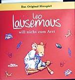 Leo Lausemaus will nicht zum Arzt - Das Original Hörspiel
