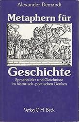 Metaphern für Geschichte. Sprachbilder und Gleichnisse im historisch-politischen Denken
