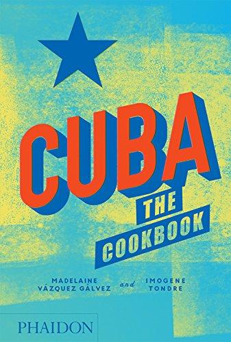Cuba. The Cookbook (Cucina) por Madelaine Vázquez Gálvez