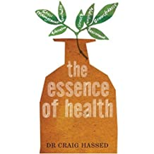 The Essence of Health by Dr. Craig Hassed (2008-09-01)