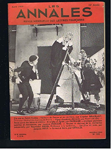 Les annales n°102 66e annee: dix ans au palais soubise: l' histoire de france et ses archives, vigny constant merimee, vie et survie des heros de theatre: arnolphe et agnes, quelques poetesses oubliees et meconnues, risques et chances de la civilisation